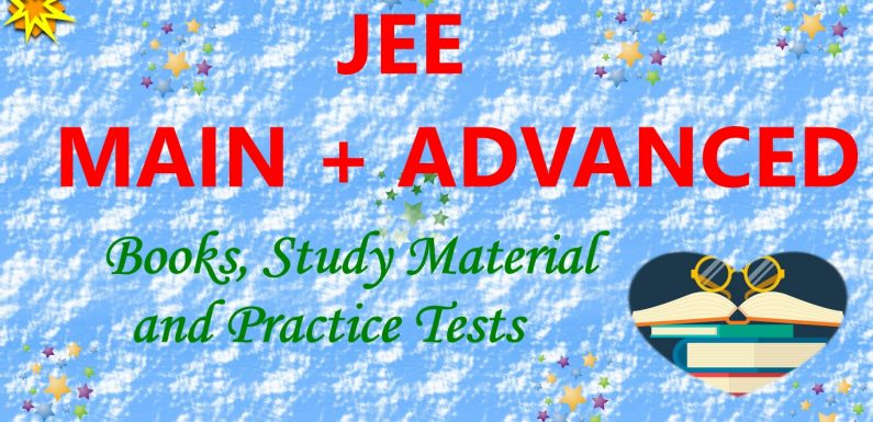 JEE Mains and Advanced Study Material